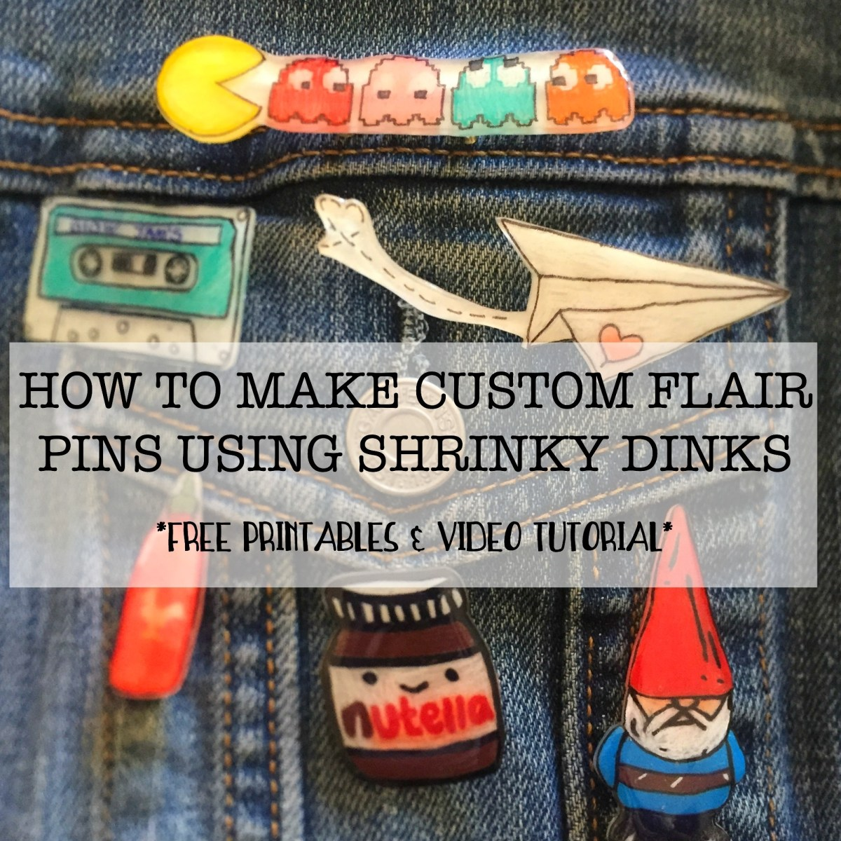 MAKE CUSTOM FLAIR PINS USING SHRINKY DINKS - VIDEO TUTORIAL